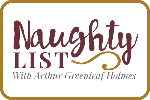 The Naughty List with Arthur Greenleaf Holmes
